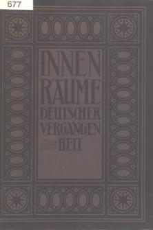 Innenräume deutscher Vergangenheit : aus Schössern und Burgen, Klöstern, Bürgerbauten und Bauernhäusern