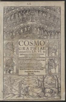 Cosmographiae universalis Lib[ri] VI [...] Autore Sebast. Munstero