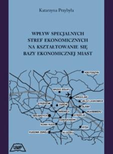 Wpływ specjalnych stref ekonomicznych na kształtowanie się bazy ekonomicznej miast