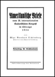 Amerikanische Briefe vom 28. Internationalen Eucharistischen Kongreß in Chicago 1926