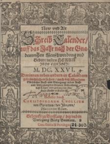 New Und Alt Schreib Calender auff das Jahr [...] Gestellet durch Christophorum Cnollium von Sprottaw, den Jüngern [...]. R.1626