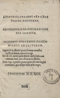 Aristotelyos peri tīs kata ypnon mantikīs. Aristotelis De Divinatione Per Somnum / Iosephus Struthius Posnaniensis Ad Lectorem [...]