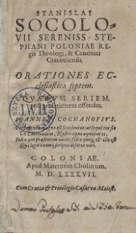 Stanislai Socolovii Sereniss[imi] Stephani Poloniae Regis Theologi [...] Orationes Ecclesiasticae septem [...]