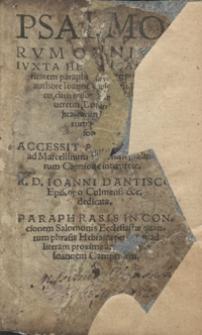 Psalmorum Omnium Iuxta Hebraica[m] veritate[m] paraphrastica interpretatio [...]. Accessit Athanasius ad Marcelliu[m] in libru[m] psalmoru[m] Capnione interprete [...]. Paraphrasis in concionem Salomonis Ecclesiast[ae] qua[n]tu[m] phrasis hebraica permittit [...] per Ioannem Campensem. - [Ed. A].