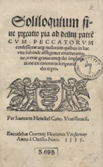 Soliloquium sive precatio pia ad deum patre[m] Cum Peccatorum confessione