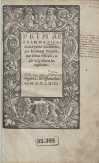 Primae Grammatices Graecae partis Rudimenta, per Iohannem Metzler, iam denuo restituta, ac plerisq́[ue] in locis locupletata