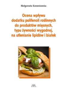 Ocena wpływu dodatku polifenoli roślinnychdo produktów mięsnych, typu żywności wygodnej,na utlenianie lipidów i białek