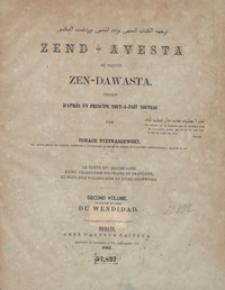 Zend-Avesta ou plutôt Zen-Dawasta. Second volume, chapitre IX-XXII du Wendidad