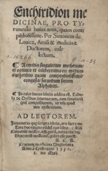 Enchiridion medicinae Pro Tyrunculis huius artis, quam compe[n]diosissime [...]