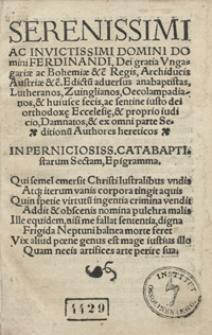 Serenissimi Ac Invictissimi […] Ferdinandi [...] Edictu[m] adversus anabaptistas [...] et ex omni parte Seditionu[m] Authores hereticos