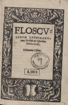Flosculorum Lutheranorum De Fide et Operibus anthelegicon [...]