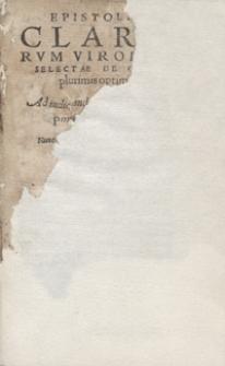 Epistolae Clarorum Virorum Selectae De Quam plurimis optimae, Ad indicandam nostrorum temporum eloquentiam