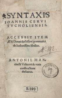 Syntaxis Ioannis Cervi Tucholiensis. Accessit Item Aelii Donati [...] de barbarissmo libellus