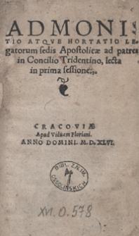 Admonitio Atque Hortatio Legatorum sedis Apostolicae ad patres in Concilio Tridentino, lecta in prima sessione