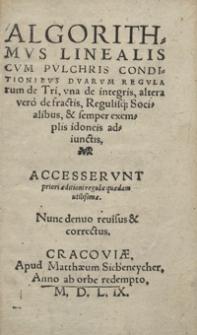 Algorithmus Linealis Cum Pulchris Conditionibus Duarum Regularum de Tri, una de integris altera vero de fractis, Regulisq[ue] Socialibus, et semper exemplis idoneis adiunctis [...]