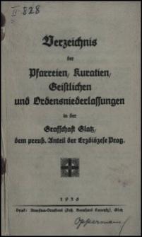 Verzeichnis der Pfarreien, Kuratien, Geistlichen und Ordensniederlassungen in der Grafschaft Glatz, dem preuss. Anteil der Erzdiözese Prag. 1936