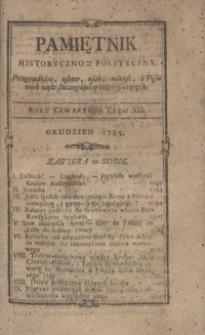 Pamiętnik Historyczno-Polityczny Przypadków, Ustaw, Osób, Miejsc i Pism wiek nasz szczególnie interesujących. R.1785 T.4 (Grudzień)