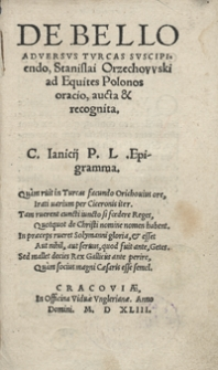 De Bello Adversus Turcas Suscipiendo, Stanislai Orzechowski ad Equites Polonos oracio, aucta et recognita [...]. - Ed. B