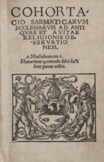 Cohortacio Sarmaticarum Ecclesiarum Ad Antiquae Et Avitae Religionis Observationem