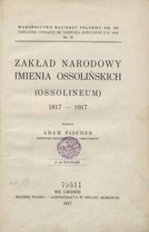 Zakład Narodowy imienia Ossolińskich (Ossolineum) : 1817-1917