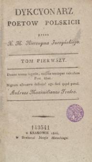 Dykcyonarz poetow polskich. Tom pierwszy