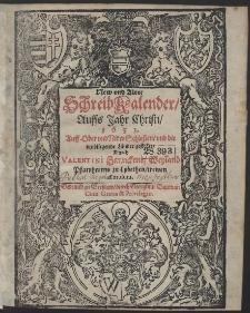 New und Alter Schreib Kalender, Auffs Jahr Christi, 1631. Auff Ober und Nider Schlesien, und die umbliegende Länder gestellet [...]