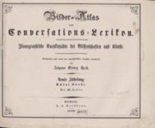 Bilder-Atlas zum Conversations-Lexikon : ikonographische Encyklopädie der Wissenschaften und Künste. Neunte Abtheilung: Schöne Künste. [Tafeln]