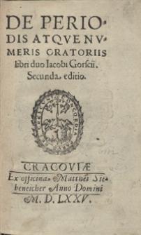 De Periodis Atque Numeris Oratoriis libri duo [...]. – Secunda editio