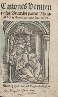 Canones Penitenciales Venera[n]di patris Astexani [...] per varios casus expressi