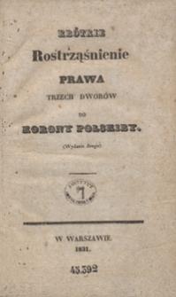 Krótkie rostrząśnienie prawa trzech dworów do Korony Polskiey. – (Wydanie drugie)
