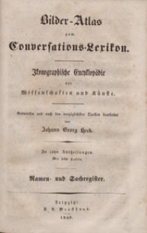 Bilder-Atlas zum Conversations-Lexikon : ikonographische Encyklopädie der Wissenschaften und Künste. Namen- und Sachregister