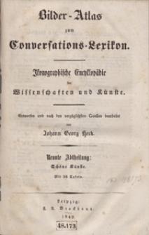 Bilder-Atlas zum Conversations-Lexikon : ikonographische Encyklopädie der Wissenschaften und Künste. Neunte Abtheilung: Schöne Künste. [Text]