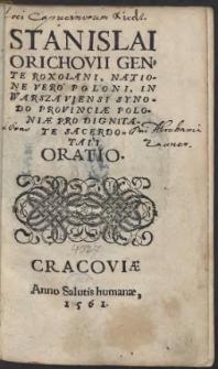 Stanislai Orichovii Gente Roxolani, Natione Vero Poloni, In Warszaviensi Synodo Provinciae Poloniae Pro Dignitate Sacerdotali Oratio