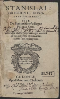 Stanislai Orichovii Roxolani Chimaera : Sive De Stancari funesta Regno Poloniae Secta [...]