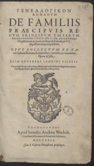 Genealogicon Romanum De Familiis Praecipuis Regum, Principum, Caesarum, Imperatorum, Consulum [...]
