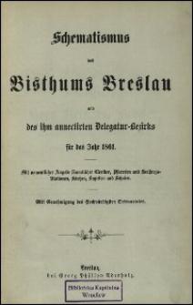 Schematismus des Bisthums Breslau und des ihm annectirten Delegatur-Bezirks für das Jahr 1861
