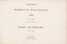 Kupfertafeln zum Handbuch der Wasserbaukunst. Dritter Theil. Seeufer- und Hafen-Bau. Vierter Band