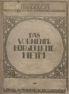 Alexander Koch's Handbuch neuzeitlicher Wohnungskultur : das vornehm-bürgerliche Heim