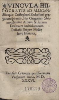 Vincula Hipocratis Ad Alligandu[m] caput Cristophori Endorfini [...]