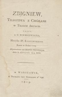 Zbigniew, tragedya z chórami w trzech aktach : rzecz w roku 1109