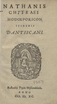 Nathanis Chytraei Hodoeporicon Itineris Dantiscani