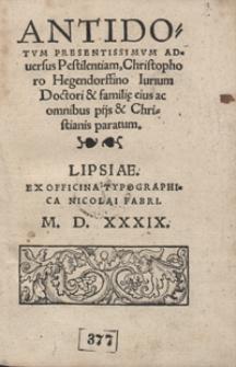 Antidotum Presentissimum Adversus Pestilentiam [...]