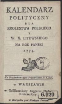 Kalendarz Polityczny Dla Krolestwa Polskiego Y W.X. Litewskiego Na Rok Panski 1774