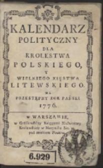 Kalendarz Polityczny Dla Krolestwa Polskiego Y Wielkiego Xięstwa Litewskiego. Na Przestępny Rok Pański 1776
