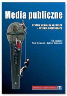 Media Publiczne : System medialny w Polsce – pytania i dezyderaty