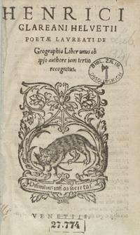 Henrici Glareani Helvetii Poetae Laureati De Geographia Liber unus ab ipso authore iam tertio recognitus