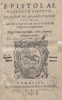 Epistolae Clarorum Virorum Selectae De Quamplurimis Optimae Ad Indicandam Nostrorum temporum eloquentiam