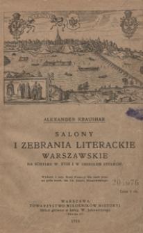 Salony i zebrania literackie warszawskie na schyłku wieku XVIII-go i w ubiegłem stuleciu