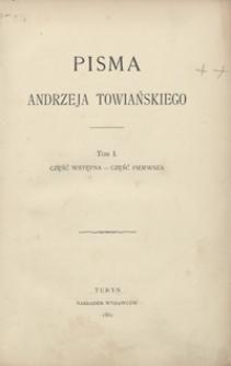 Pisma Andrzeja Towiańskiego. Tom I, Część wstępna - część pierwsza