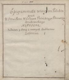 Epigrammata wierszem polskim przez jmp. Wacława Potockiego, podczaszego krakowskiego, napisane, tudzież inne z różnych autorów zebrane